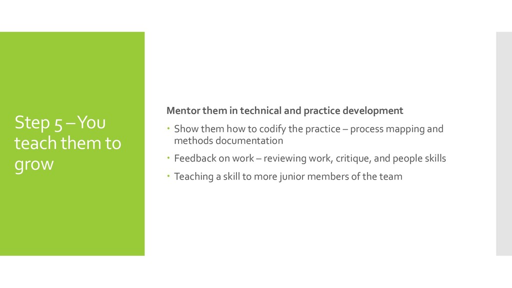 Step 5 –You teach them to grow Mentor them in t...