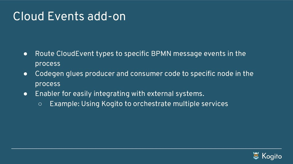 Cloud Events add-on ● Route CloudEvent types to...