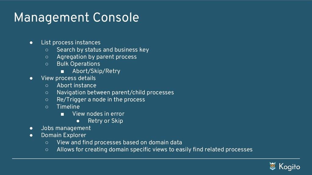 Management Console ● List process instances ○ S...
