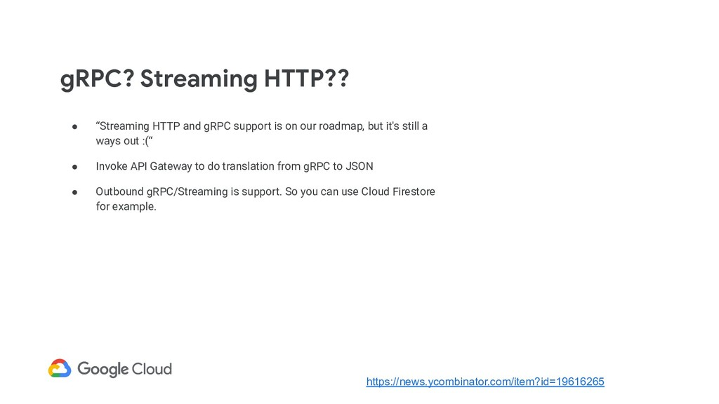 "● ""Streaming HTTP and gRPC support is on our ro..."