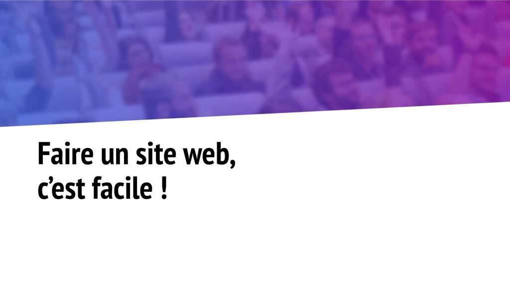 Faire un site web, c'est facile !