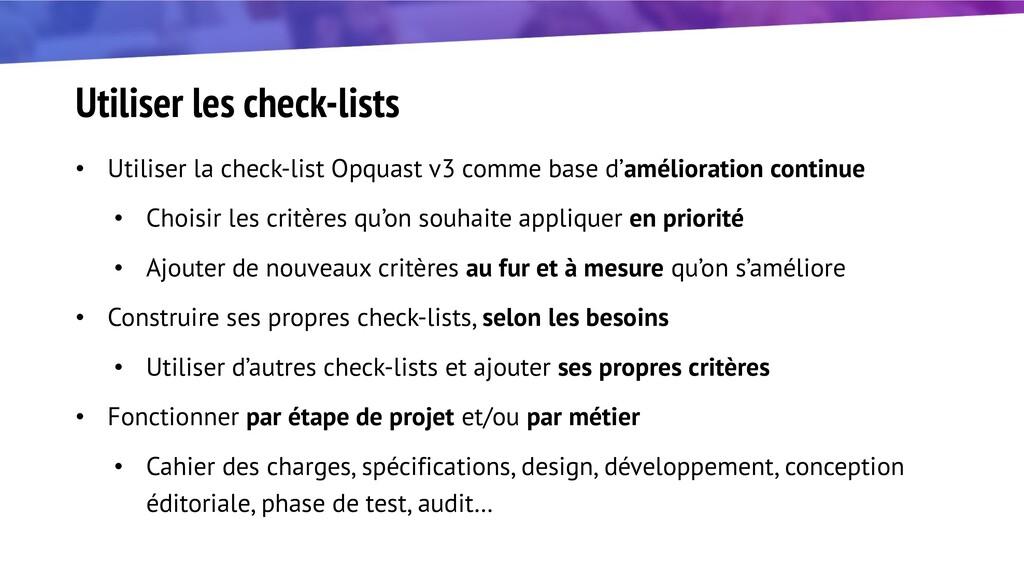 Utiliser les check-lists • Utiliser la check-li...