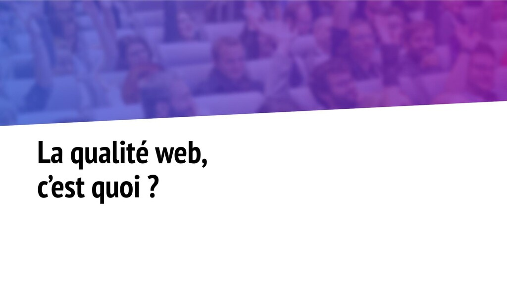 La qualité web, c'est quoi ?