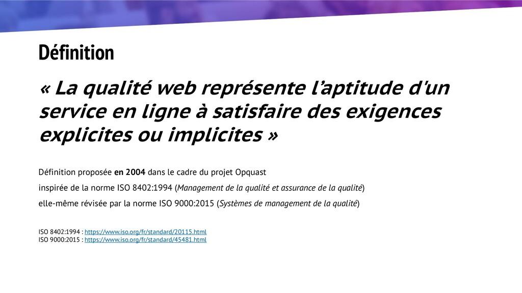 Définition « La qualité web représente l'aptitu...