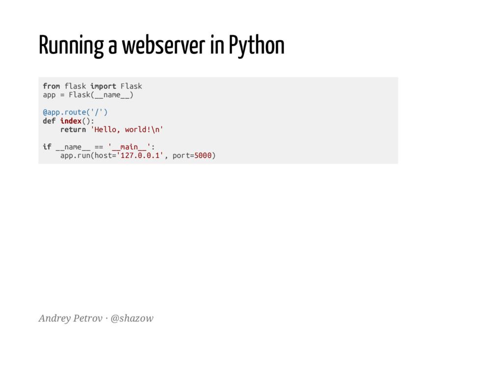 Running a webserver in Python f r o m f l a s k...