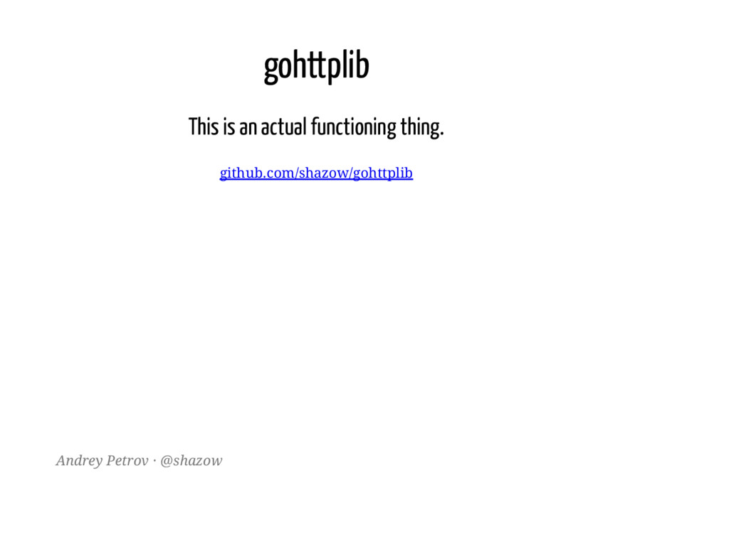 gohttplib This is an actual functioning thing. ...