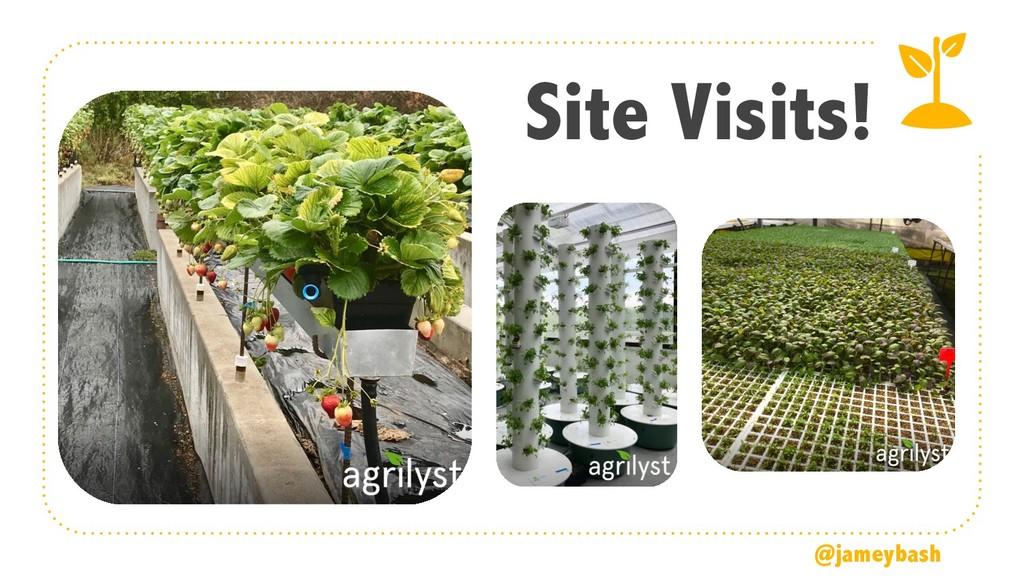 Site Visits! @jameybash