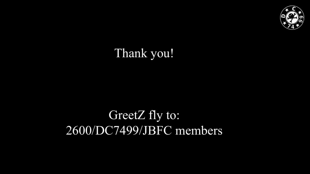Thank you! GreetZ fly to: 2600/DC7499/JBFC memb...