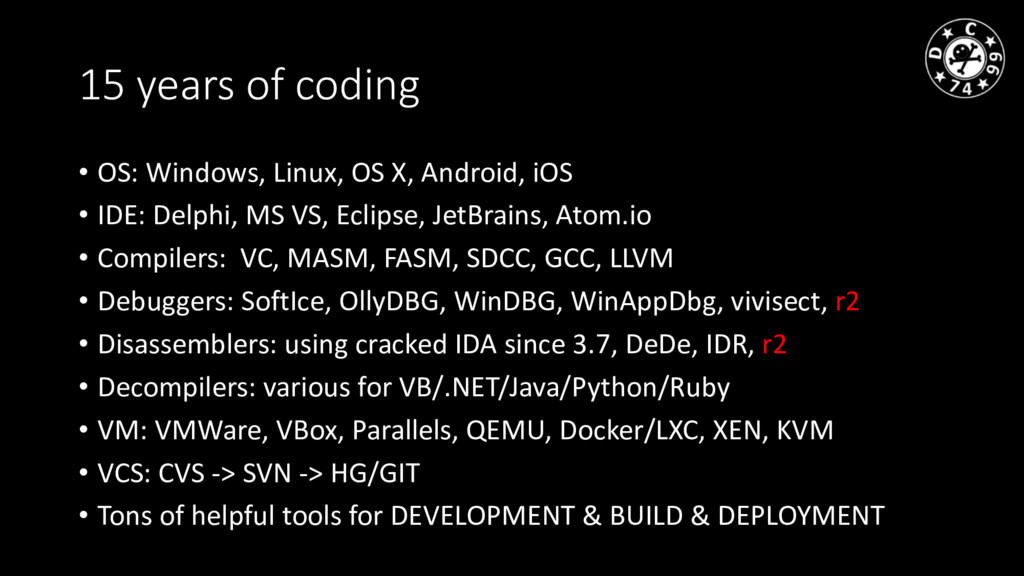 15 years of coding • OS: Windows, Linux, OS X, ...