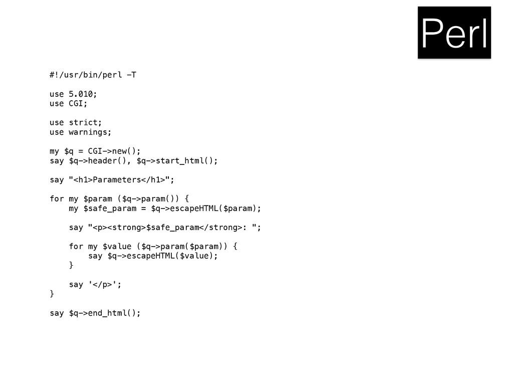 Perl #!/usr/bin/perl -T use 5.010; use CGI; use...