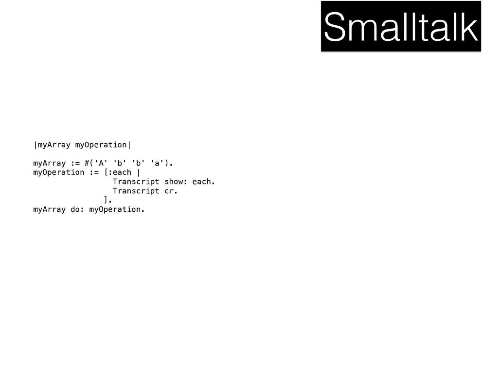 Smalltalk |myArray myOperation| myArray := #('A...
