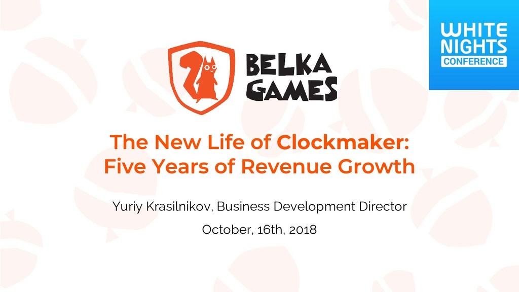 Clockmaker Yuriy Krasilnikov, Business Developm...