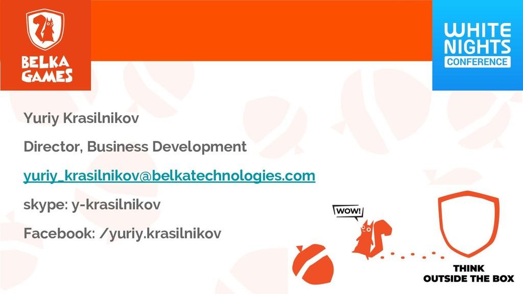 Yuriy Krasilnikov Director, Business Developmen...