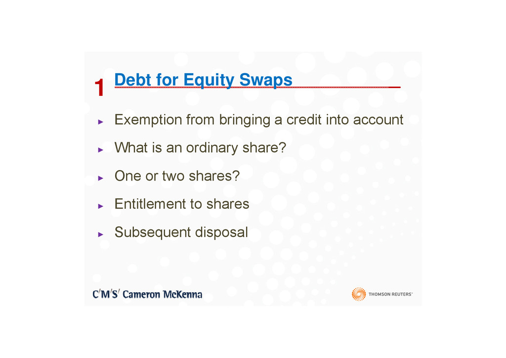 1 Debt for Equity Swaps 1 ► Exemption from brin...