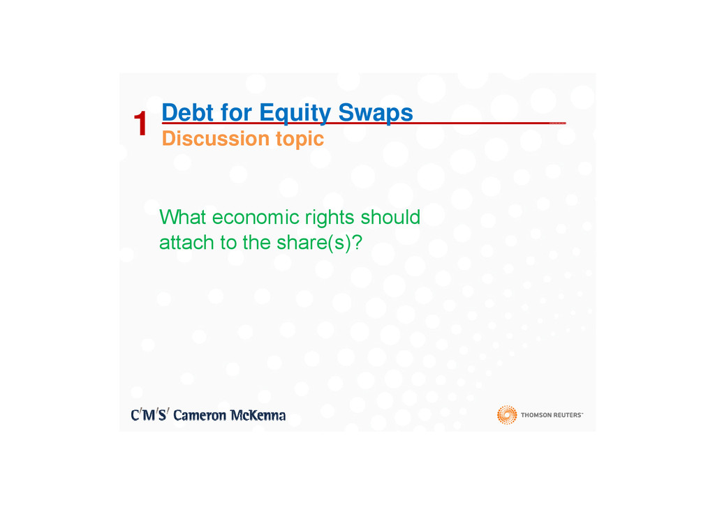 1 Debt for Equity Swaps Di i t i 1 Discussion t...