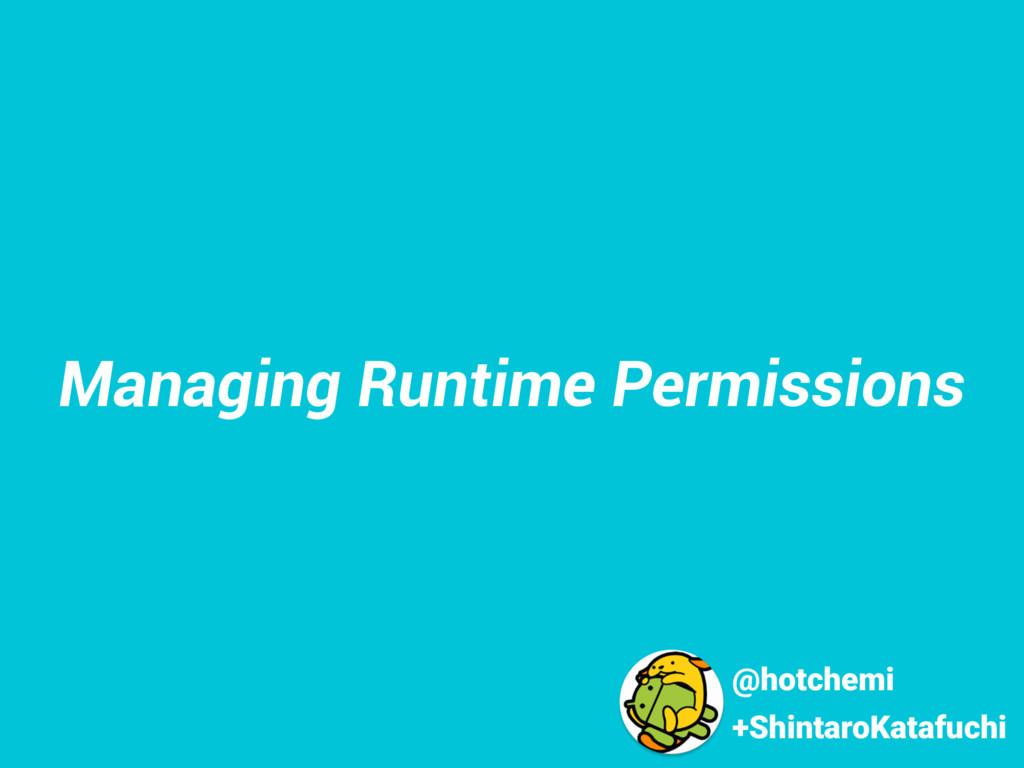 +ShintaroKatafuchi Managing Runtime Permissions...