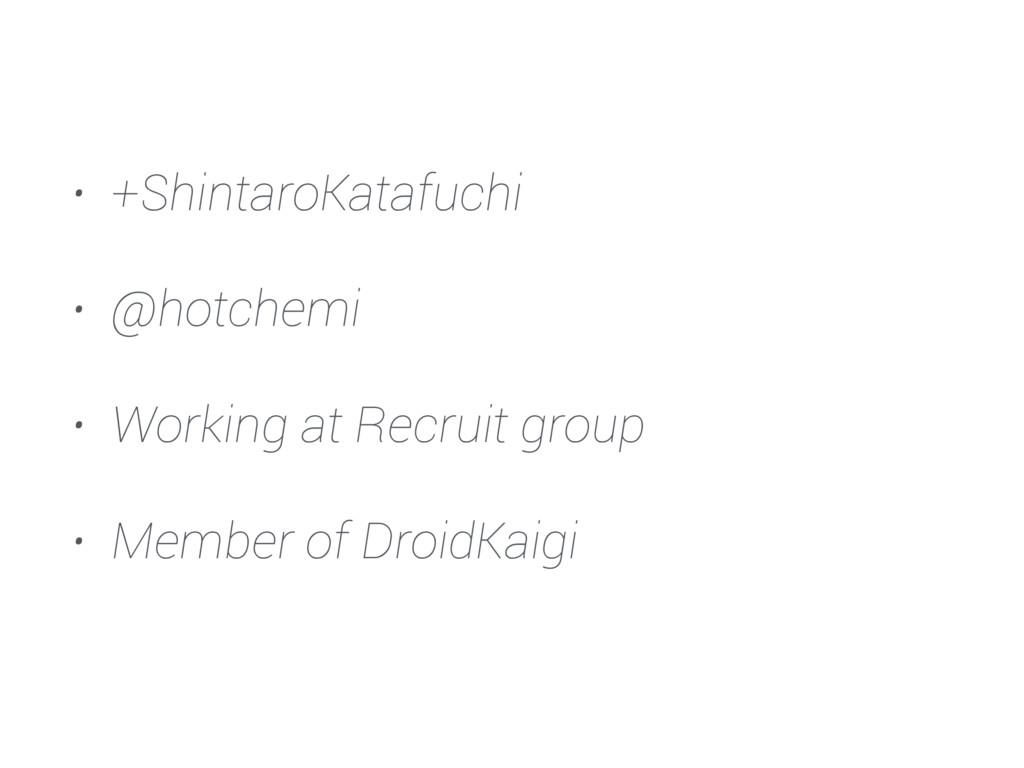 • +ShintaroKatafuchi • @hotchemi • Working at R...