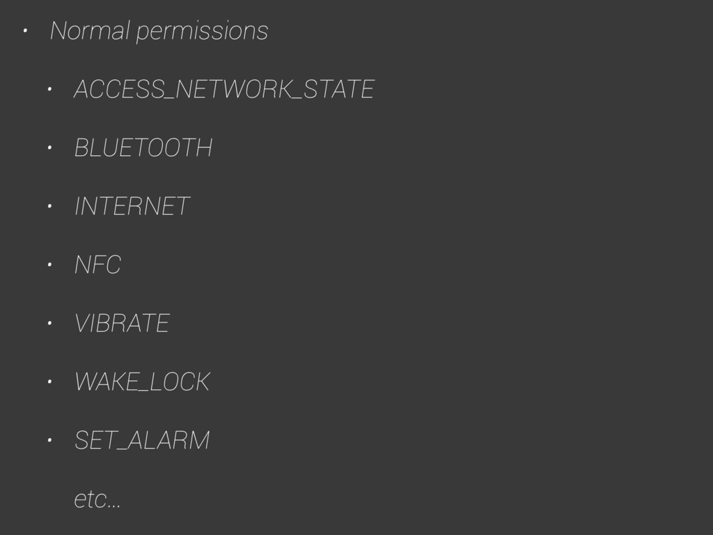• Normal permissions • ACCESS_NETWORK_STATE • B...
