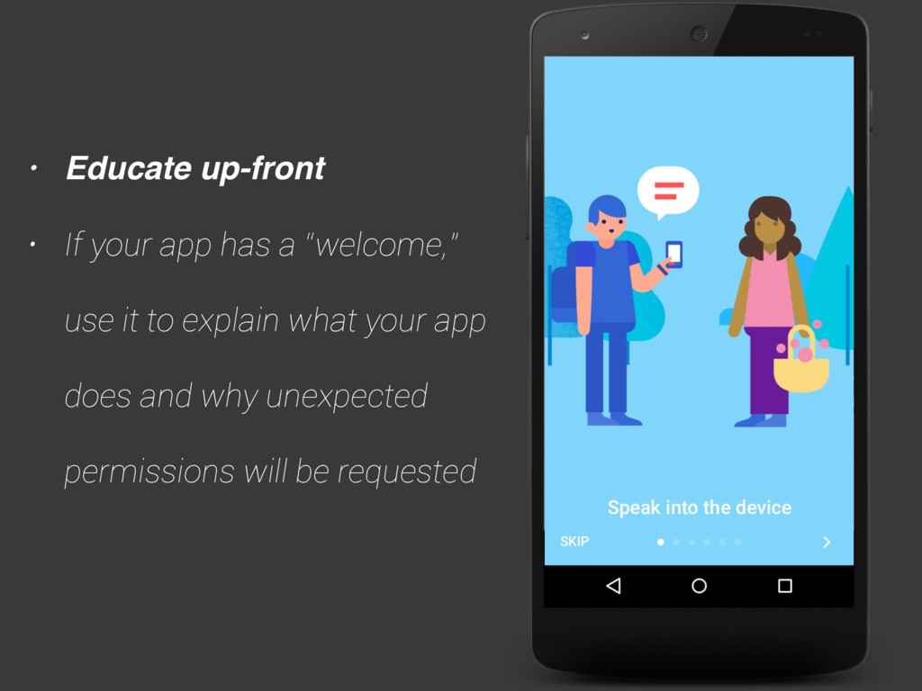 """• Educate up-front • If your app has a """"welcome..."""