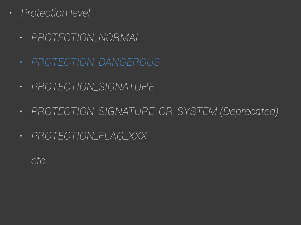 • Protection level • PROTECTION_NORMAL • PROTEC...