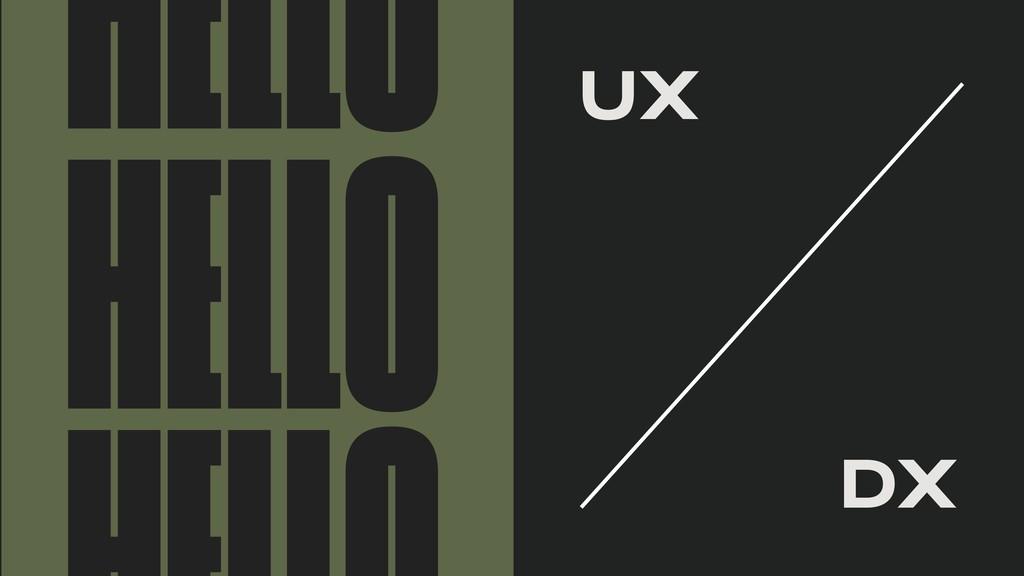 HELLO HELLO UX DX