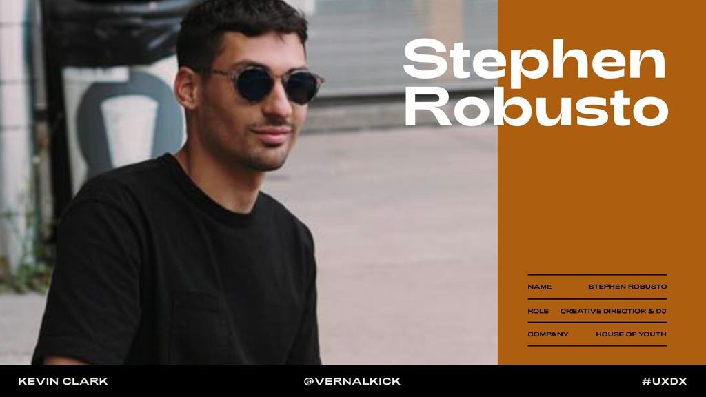 NAME STEPHEN ROBUSTO ROLE CREATIVE DIRECTIOR & ...