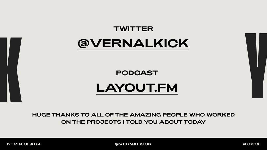 KEVIN CLARK @VERNALKICK #UXDX @VERNALKICK TWITT...