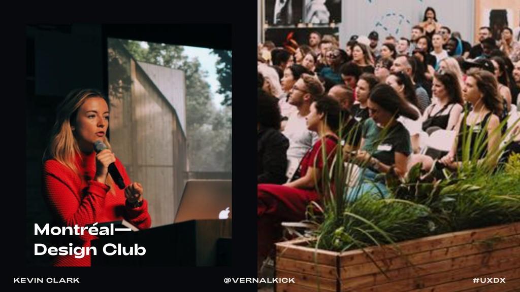 Montréal— Design Club KEVIN CLARK @VERNALKICK #...