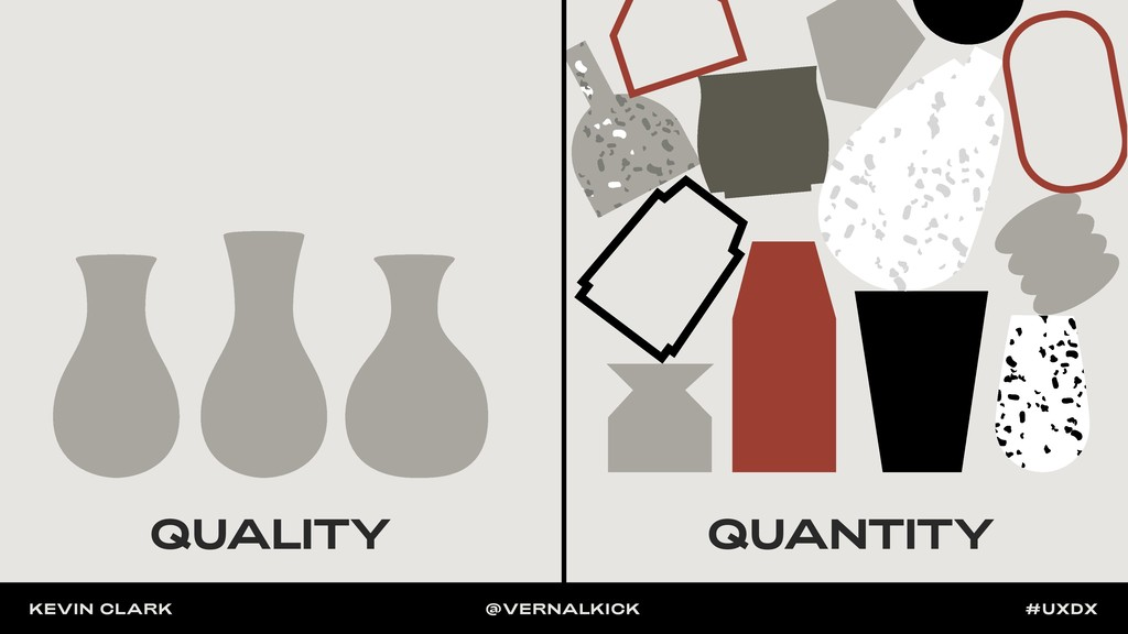QUALITY QUANTITY KEVIN CLARK @VERNALKICK #UXDX