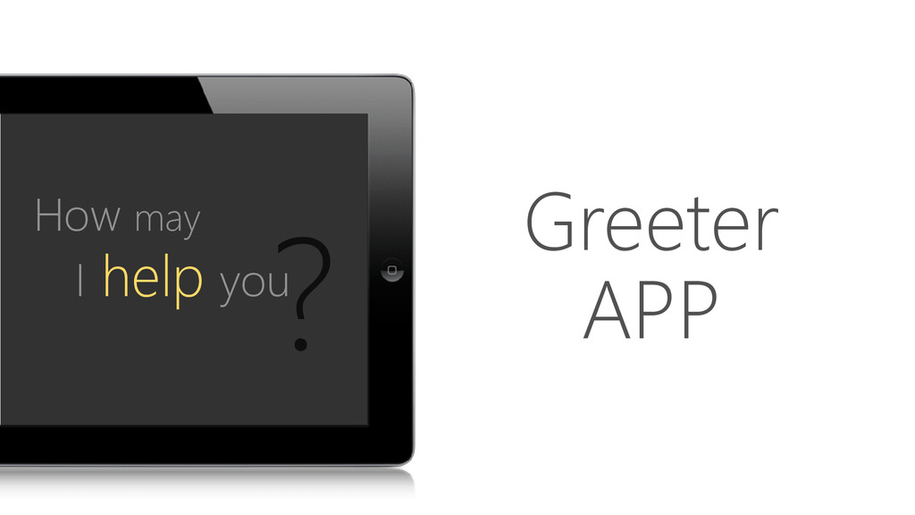 ? Greeter APP I help you How may