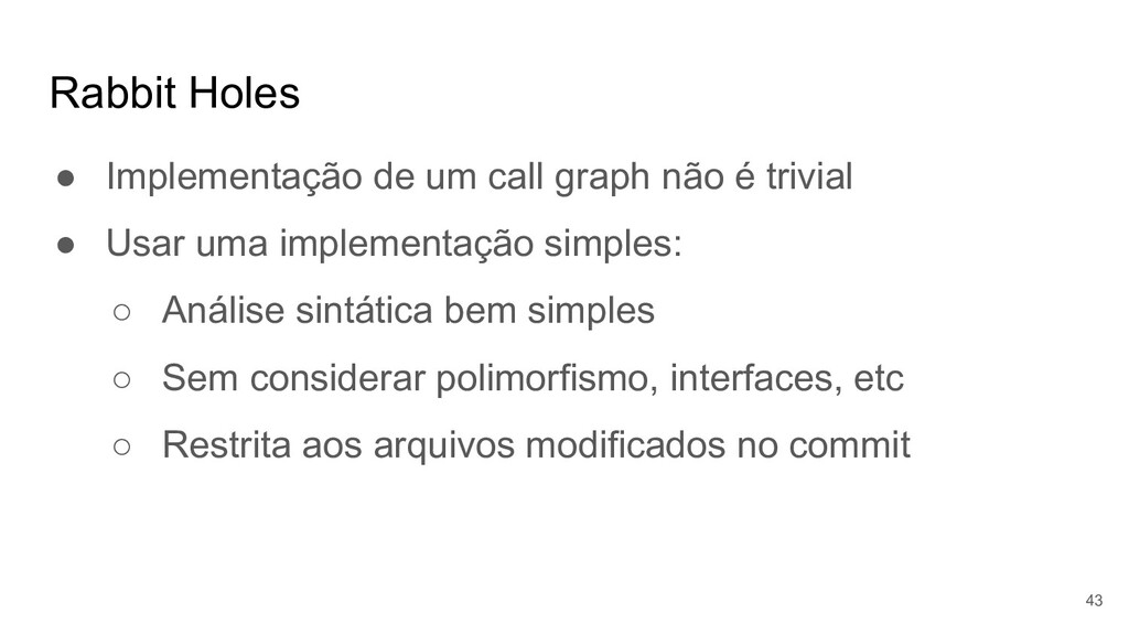 Rabbit Holes ● Implementação de um call graph n...