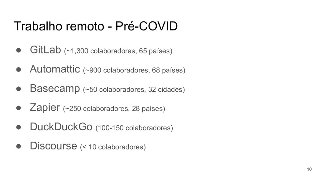 Trabalho remoto - Pré-COVID ● GitLab (~1,300 co...
