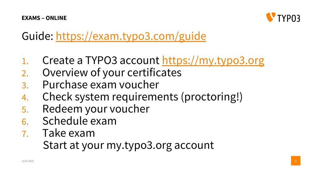 EXAMS – ONLINE Guide: https://exam.typo3.com/gu...