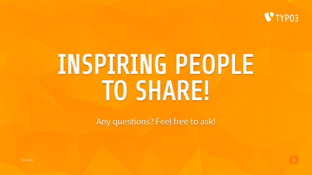 INSPIRING PEOPLE TO SHARE! Any questions? Feel ...