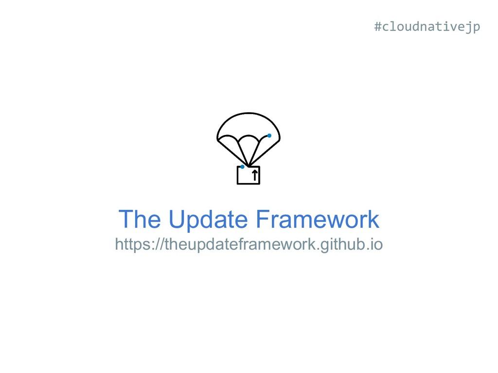 The Update Framework https://theupdateframework...