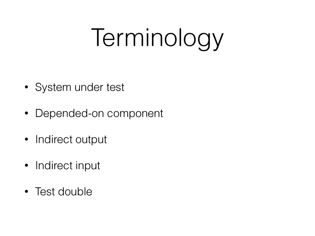 • System under test • Depended-on component • I...