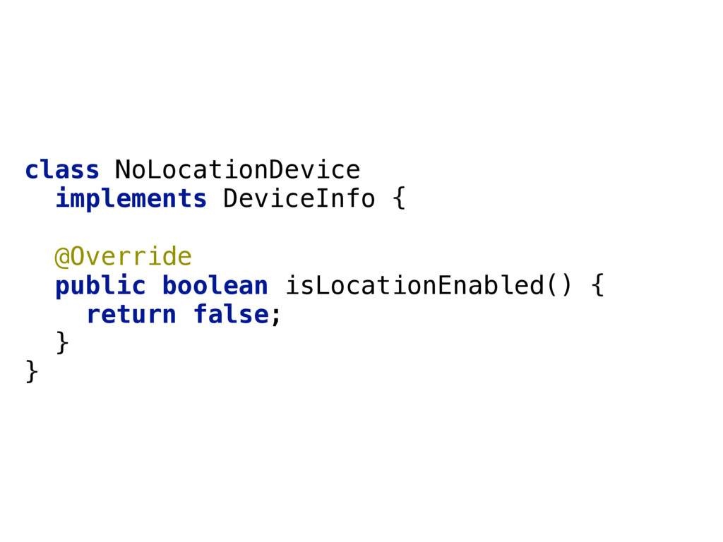 class NoLocationDevice implements DeviceInfo {...