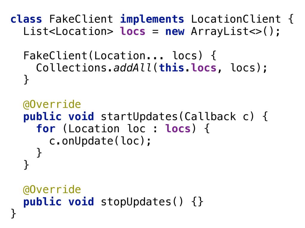 class FakeClient implements LocationClient { L...