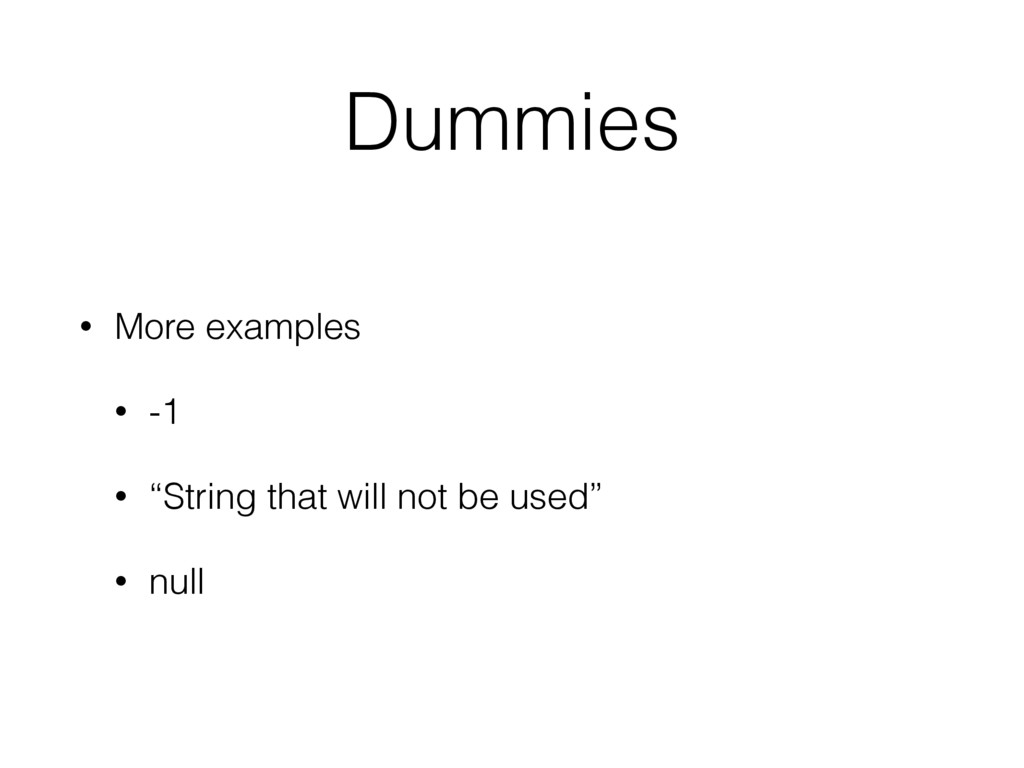 "Dummies • More examples • -1 • ""String that wil..."