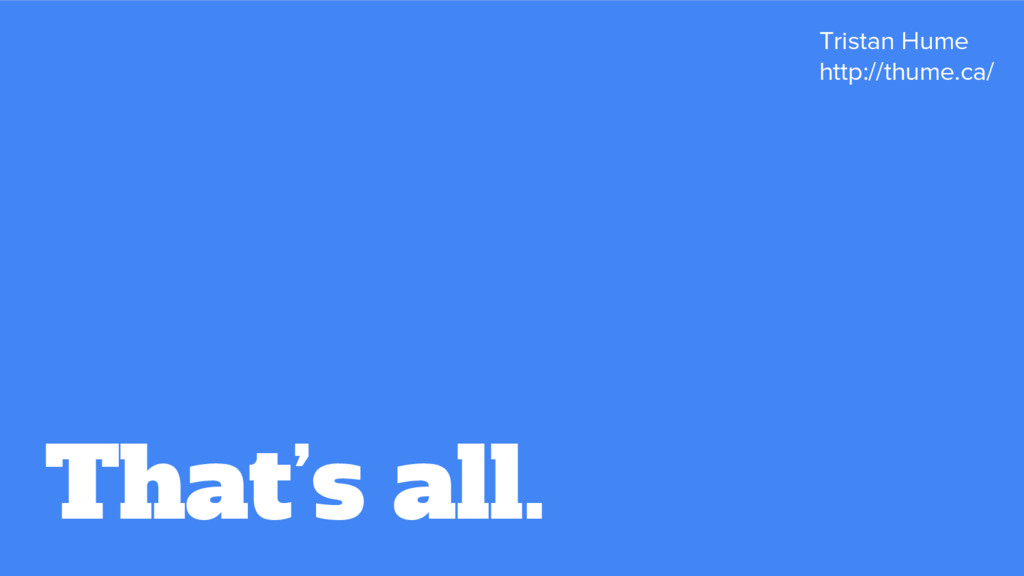That's all. Tristan Hume http://thume.ca/