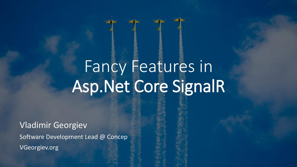 Fancy Features in Asp.Net Core SignalR Vladimir...