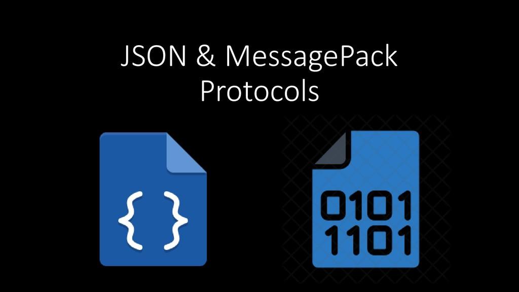 JSON & MessagePack Protocols