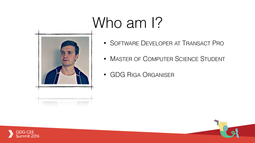 Who am I? • SOFTWARE DEVELOPER AT TRANSACT PRO ...