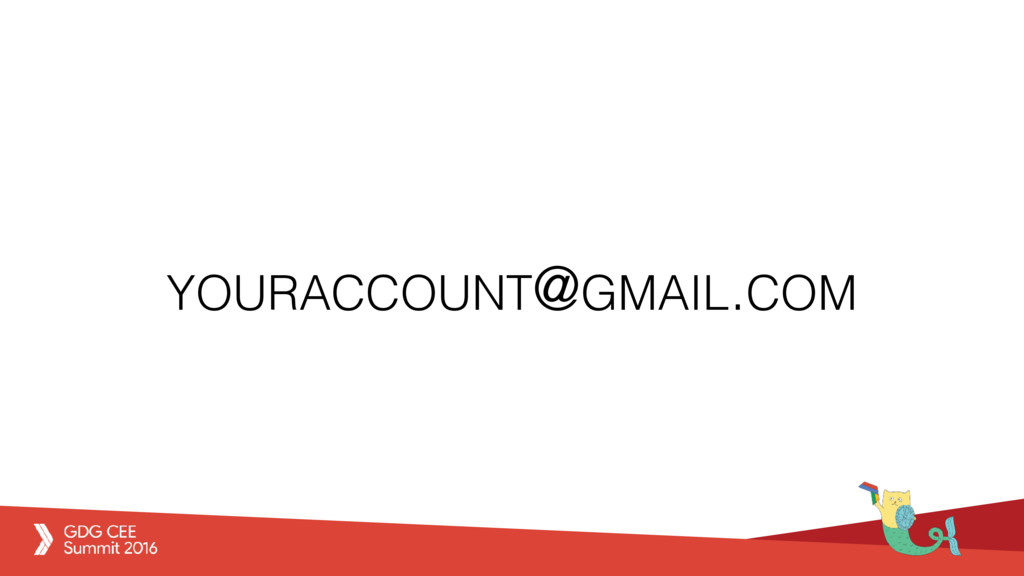 YOURACCOUNT@GMAIL.COM