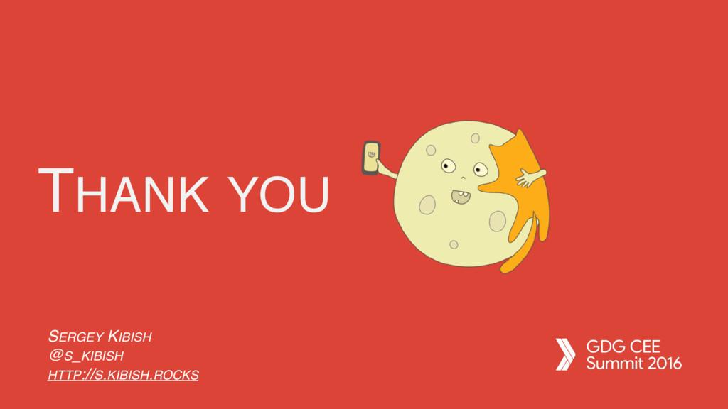 THANK YOU SERGEY KIBISH @S_KIBISH HTTP://S.KIBI...