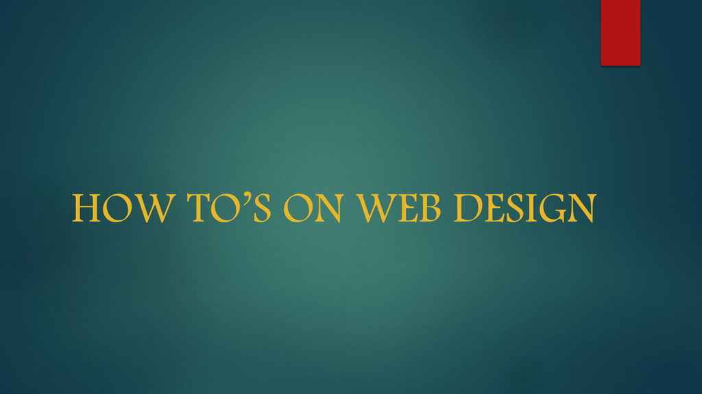 HOW TO'S ON WEB DESIGN