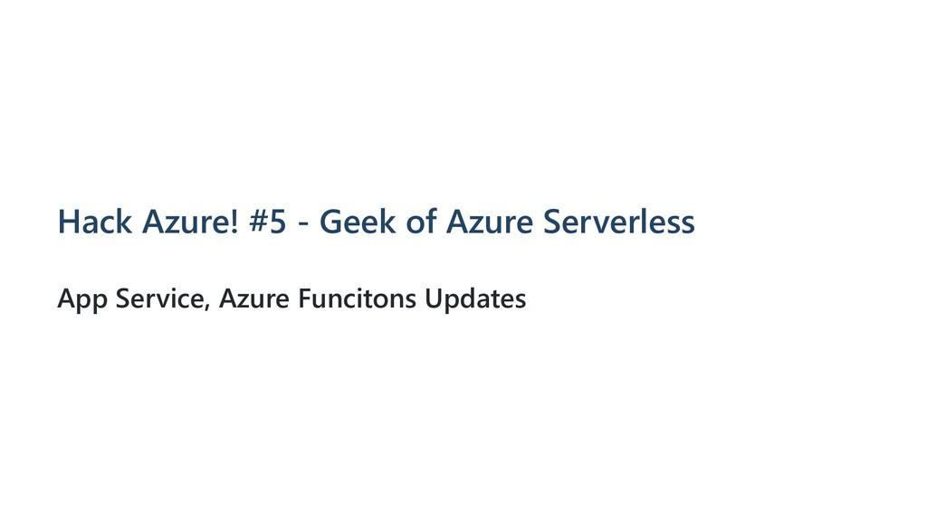 Hack Azure! #5 - Geek of Azure Serverless App S...