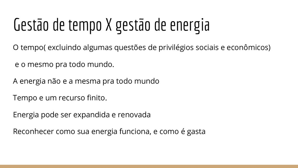 Gestão de tempo X gestão de energia O tempo( ex...