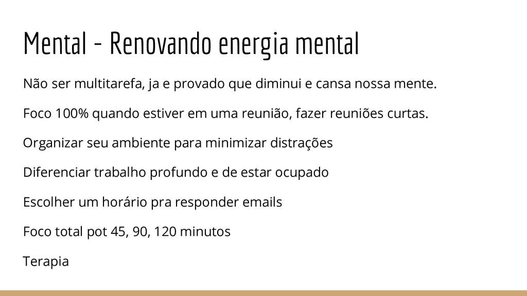 Mental - Renovando energia mental Não ser multi...