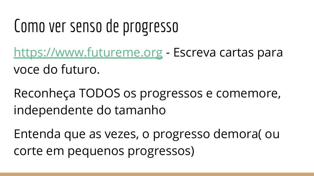 Como ver senso de progresso https://www.futurem...